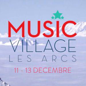 Festival Pass Music Village à BOURG SAINT MAURICE @ Station de ski les Arcs, Bourg Saint Maurice  - Billets & Places